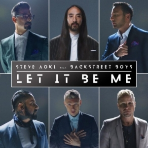 Steve Aoki - Let It Be Me Ft. Backstreet Boys